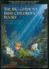 The Big Guide to Irish Children's Books / Mórthreoraí Do Leabhair Éireannacha Don Óige - Valerie Coghlan, Celia Keenan, Mary Robinson