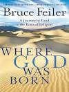 Where God Was Born - Bruce Feiler