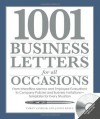 1001 Business Letters for All Occasions: From Interoffice Memos and Employee Evaluations to Company Policies and Business Invitations - Templates for Every Situation - Corey Sandler, Janice Keefe