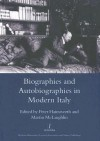 Biographies and Autobiographies in Modern Italy: A Festschrift for John Woodhouse (Legenda Main Series) (Legenda Main Series) (Legenda Main Series) - Martin L. McLaughlin