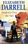 Shadows Over the Sun - Elizabeth Darrell