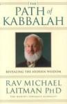 The Path of Kabbalah: Revealing the Hidden Wisdom - Michael Laitman
