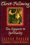 Christ-Following: Ten Signposts to Spirituality - Trevor Hudson, Gordon MacDonald