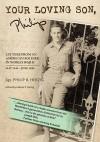 Your Loving Son, Philip: Letters from an American Soldier in World War II May 1944-June 1946 - Philip R. Herzig, Helene Herzig, Joseph J. Ellis, Philip R. Herzig