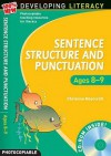 Sentence Structure And Punctuation Ages 8 9: Year 4: 100% New Developing Literacy - Christine Moorcroft