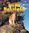 Land Habitats - Bobbie Kalman, John Crossingham