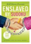 Will Shortz Presents Enslaved by Sudoku: 200 Hard Puzzles - Will Shortz