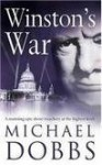 Winston's War: A Novel of Conspiracy - Michael Dobbs