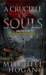 A Crucible of Souls (Book one of the Sorcery Ascendant Sequence) - Mitchell Hogan