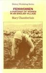 Fenwomen: A Portrait Of Women In An English Village - Mary Chamberlain
