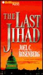 The Last Jihad (Audio) - Joel C. Rosenberg, Dick Hill