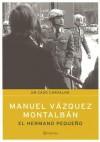 El hermano Pequeño (Pepe Carvalho, #7) - Manuel Vázquez Montalbán