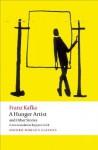 A Hunger Artist and Other Stories (Oxford World's Classics) - Franz Kafka, Joyce Crick, Ritchie Robertson
