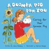 A Guinea Pig for You: Caring for Your Guinea Pig - Susan Blackaby