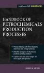 Handbook of Petrochemicals Production Processes (McGraw-Hill Handbooks) - Robert Meyers