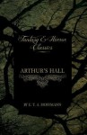 Arthur's Hall (Fantasy and Horror Classics) - E.T.A. Hoffmann