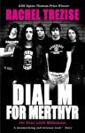 Dial M for Merthyr - Rachel Trezise