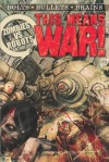 THIS MEANS WAR! A Zombies vs. Robots Anthology (Zombies Vs Robots) - James A. Moore, Joe McKinney, Nancy A. Collins, Jesse Bullington, Rachel Swirsky, Lincoln Crisler, Brea Grant, Nicholas Kaufmann, Norman Prentiss
