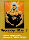 Wounded Man, Volume 3 - Kazuo Koike, Ryōichi Ikegami