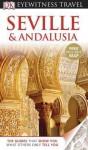 Seville & Andalusia DK Eyewitness Travel Guide - David Baird