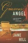 Grievous Angel: A Novel - Jane Hill