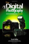 The Digital Photography Book, Part 3 - Scott Kelby