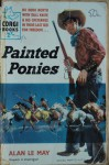 Painted Ponies - Alan LeMay