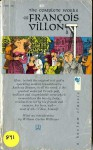 The complete works of Francois Villon ; trans., with a biography and notes - François Villon, Anthony Bonner, William Carlos Williams