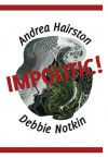 Impolitic! - Andrea Hairston, Debbie Notkin