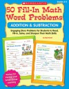 50 Fill-in Math Word Problems: Addition & Subtraction: Engaging Story Problems for Students to Read, Fill-in, Solve, and Sharpen Their Math Skills - Bob Krech, Joan Novelli