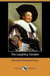 The Laughing Cavalier - Emmuska Orczy