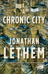 Chronic City: A Novel - Jonathan Lethem