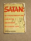 Satan: His Psychotherapy and Cure by the Unfortunate Dr. Kassler, J.S.P.S. - Jeremy Leven