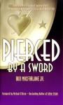 Pierced By A Sword - Bud Macfarlane Jr.