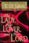 The Lady Her Lover and Her Lord - T.D. Jakes