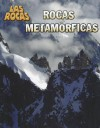 Rocas Metamorficas = Metamorphic Rocks - Chris Oxlade