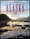 Discover Alaska: An Introduction to America's Last Frontier - Art Davidson, Art Davidson, Alaska Northwest Publishing