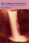 The Salmon Mysteries: A Guidebook to a Reimagining of the Eleusinian Mysteries - Kim Antieau