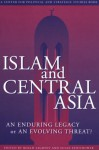 Islam and Central Asia (Center for Political and Strategic Studies Book) - Susan Eisenhower