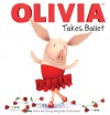 OLIVIA Takes Ballet: From the Fancy Keepsake Collection - Cordelia Evans, Patrick Spaziante