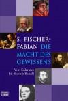 Die Macht des Gewissens: von Sokrates bis Sophie Scholl - Siegfried Fischer-Fabian
