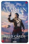 Wild Cards: El comienzo (Spanish Edition) - George R.R. Martin, Isabel Clúa Ginés