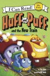 Huff and Puff and the New Train: My First I Can Read - Tish Rabe, Gill Guile