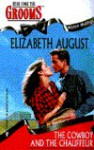 The Cowboy and the Chauffeur - Elizabeth August