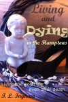 Living and Dying in the Hamptons - T.L. Ingham