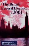 The British General Election Of 2001 - David Butler, Dennis Kavanagh