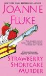 Strawberry Shortcake Murder (A Hannah Swensen Mystery) - Joanne Fluke