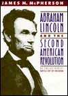 Abraham Lincoln and the Second American Revolution - James M. McPherson