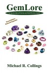 GemLore: An Introduction to Precious and Semi-Precious Stones - Michael R. Collings
