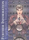 Further Information: A Gamemaster's Treasury Of Time - Barbara Manui, Juan Sanchez, Liz Holliday, Chris Adams, David Fooden, Kyle Patrick